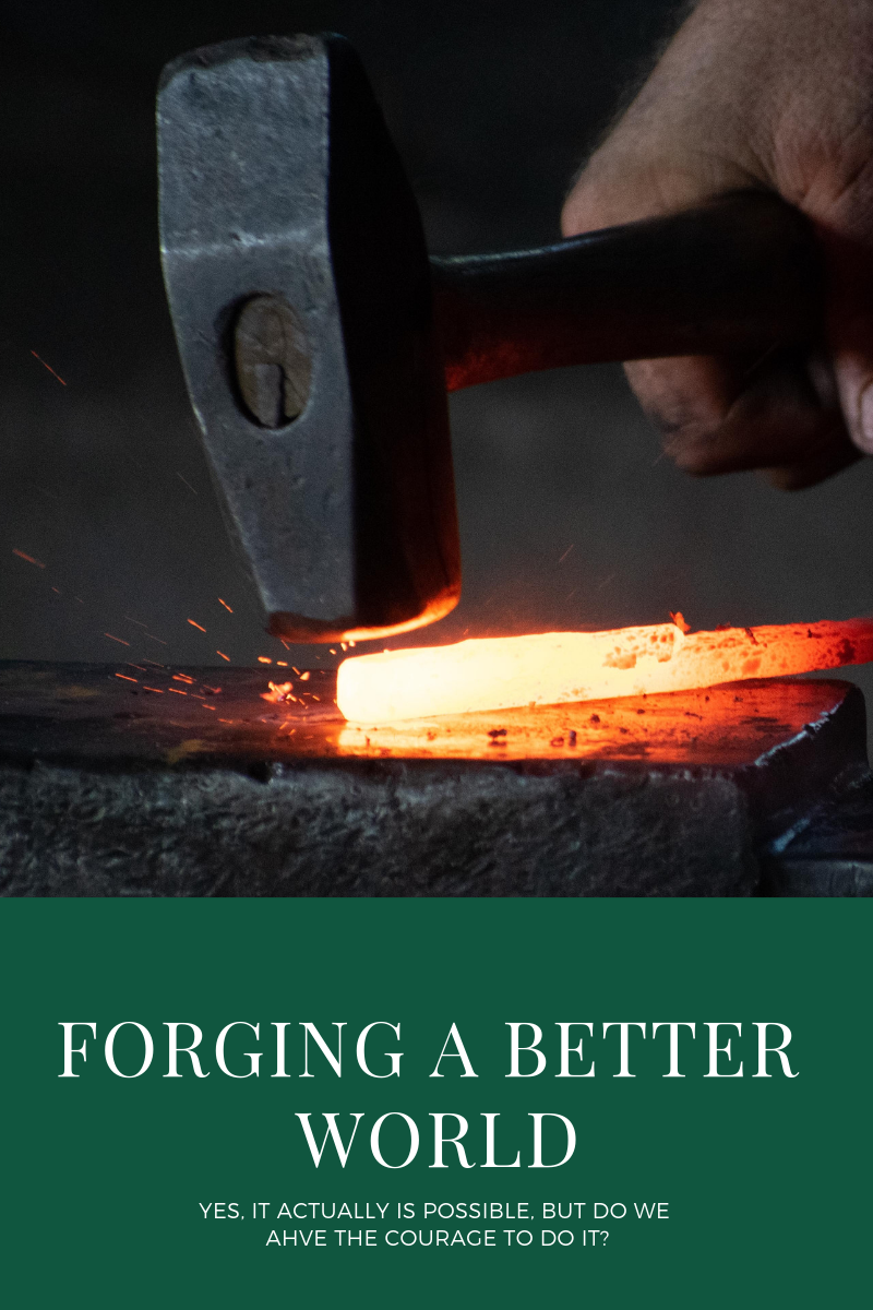 Forging A Better World