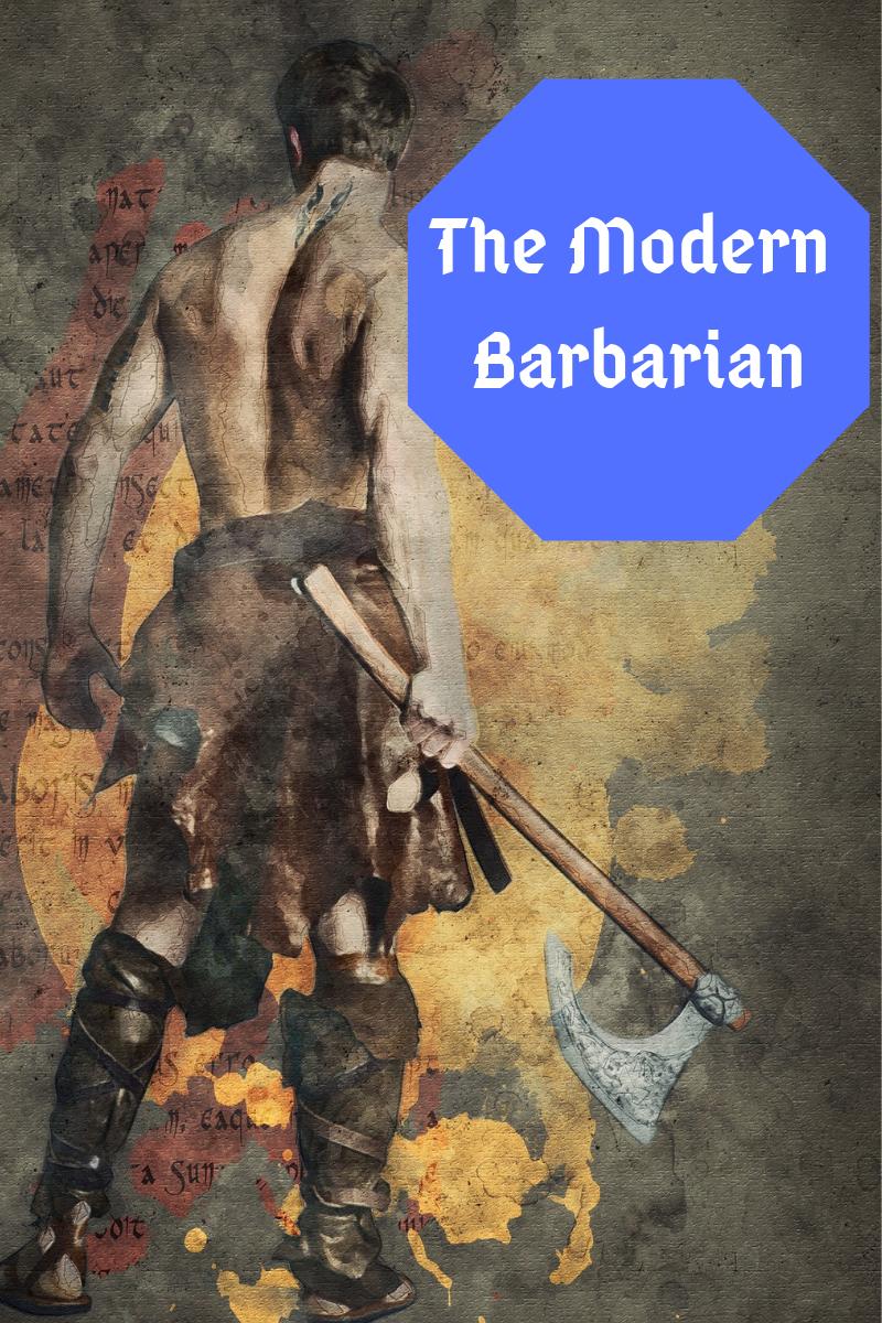 The Modern Barbarian